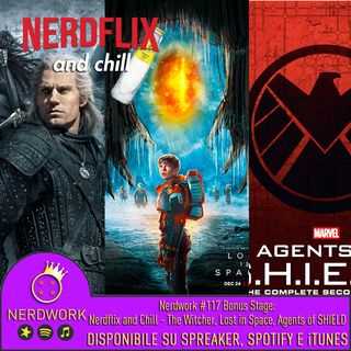 Nerdwork #117 - BONUS STAGE! Nerdflix and Chill: Il Ritorno
