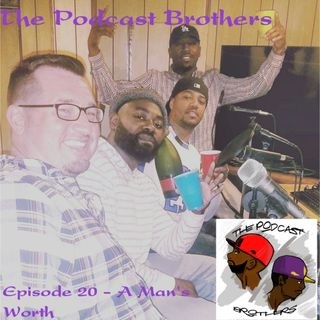 Episode 20 - A Man's Worth feat. DJ Iron Mike and Tyree