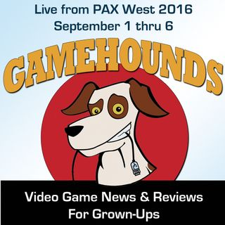 GameHounds 372: August 31, 2016