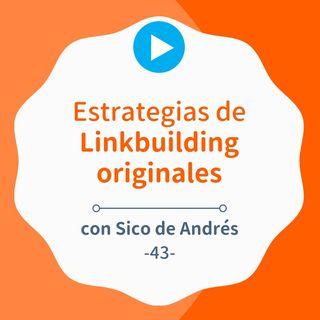Estrategias de linkbuilding originales y para todos, con Sico de Andrés #43