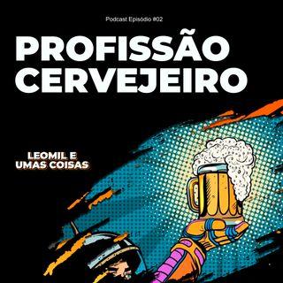 #02 Profissão Cervejeiro