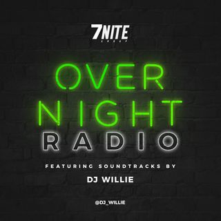 OVER NIGHT RADIO W DJ WILLIE