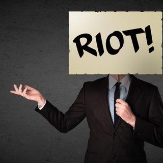 Let the Riots Begin!