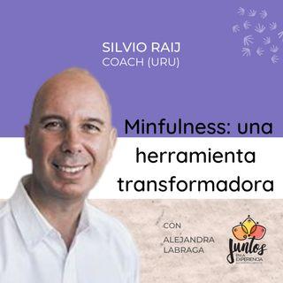 Ep. 013 Mindfulness: una herramienta transformadora con Silvio Raij