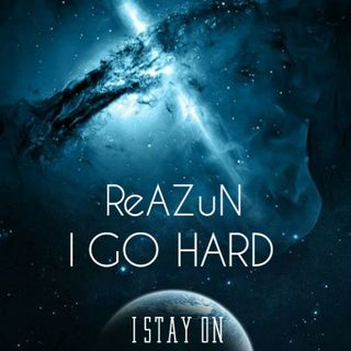 ReAZuN I Go Hard LP