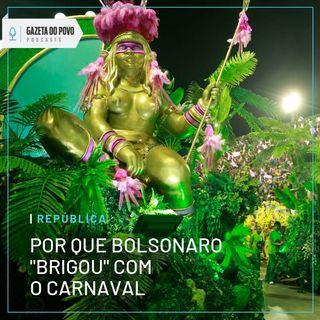 """Por que Bolsonaro """"brigou"""" com o carnaval"""
