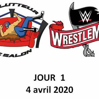 Épisode Hors-série - Wrestlemania 36 - Jour 1 (4 avril 2020)