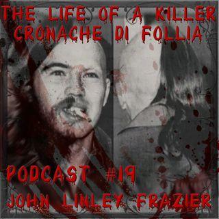 John Linley Frazier, il killer mandato da Dio