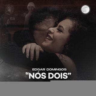 Edgar Domingos Feat. KROA WBG - Nós Dois (Rap)