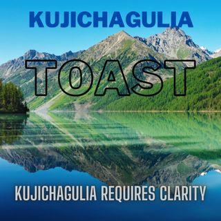 Kujichagulia Toast - Kuji Requires Clarity