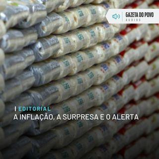 Editorial: A inflação, a surpresa e o alerta