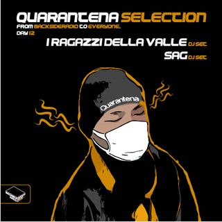 Quarantena Selection_Day12_Capitolo 2_ SAG Dj Set