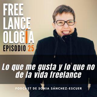 Lo que me gusta y lo que no de la vida freelance S2E25