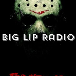 Big Lip Radio Presents: No Girls Allowed 51: Friday The 13th 2009