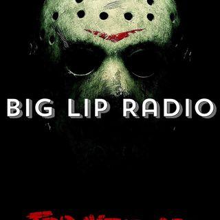 Big Lip Radio Presents: No Girls Allowed 51: Friday The 13th 2009