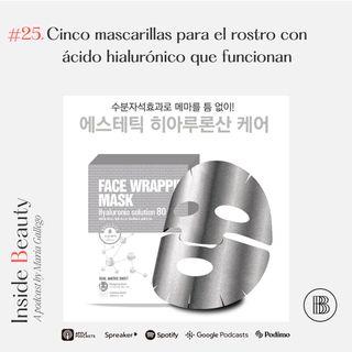 Episodio 25. Cinco mascarillas para el rostro con ácido hialurónico que funcionan