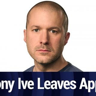Jony Ive Leaves Apple, Tim Cook Gets Mad | TWiT Bits
