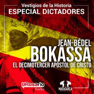 Historia de los dictadores: Jean-Bédel Bokassa: el decimotercer apóstol de Cristo