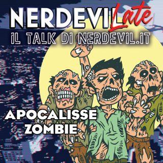 Nerdevilate 27/02/20 - Apocalisse Zombie