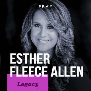 "Esther Fleece Allen - Legacy - ""An Answer to Someone's Prayers"""
