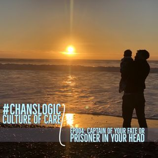 Captain of Your Fate or Prisoner in Your Head | Culture of Care 004