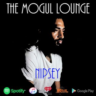 The Mogul Lounge Episode 188: Nipsey