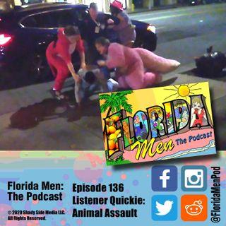136 - Listener Quickie: Animal Assault