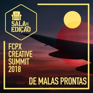 #013 | De Malas Prontas (FCPX Creative Summit 2018)