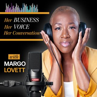 Her Business Her Voice Her Conversation