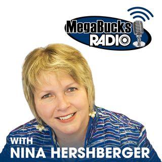 MegaBucks Radio with Nina Hershberger