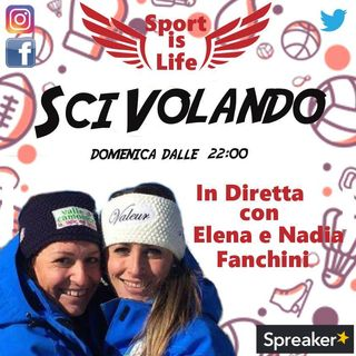 """SciVolando - Ep 16 - """"A tu per tu"""" con Elena e Nadia Fanchini ed il Braccio di Ferro"""