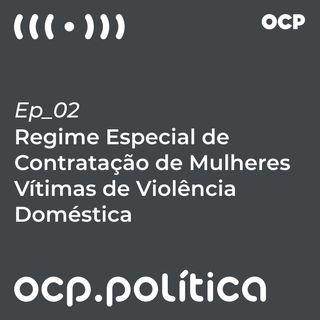 Regime Especial de Contratação de Mulheres Vítimas de Violência Doméstica