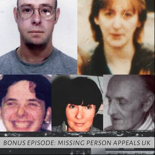 BONUS EPISODE: Missing People Appeals UK