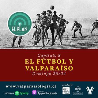 Capítulo 8 - El fútbol y Valparaíso