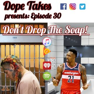 Don't Drop The Soap!