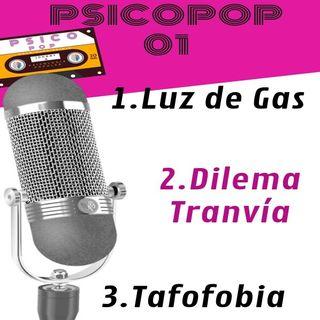 PsicoPop 01: Luz de Gas, Dilema del Tranvía, Tafofobia