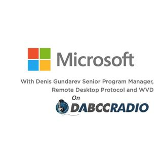 Microsoft RDP & WVD Podcast with Denis Gundarev from Microsoft - Podcast Episode 333