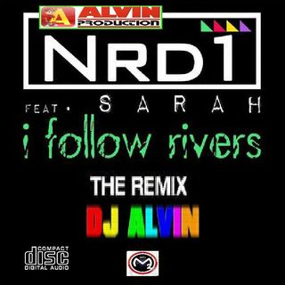 Nrd1 Ft. Sarah - I Follow Rivers (DJ Alvin Extended Mix)