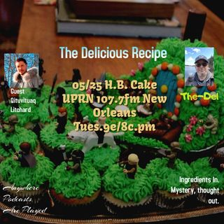 The Delicious Recipe Prepared by Del H.B. Caked - with guest Qituvituaq Litchard
