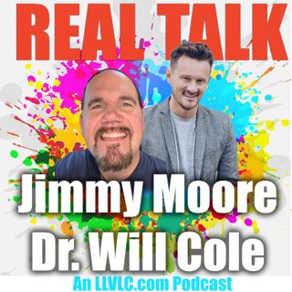 Real Talk With Jimmy Moore & Dr. Will Cole