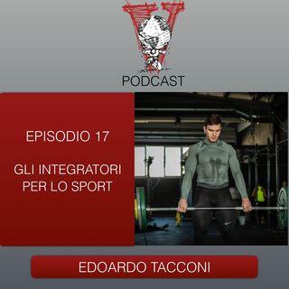 Invictus podcast ep. 17 - Edoardo Tacconi - Gli integratori per lo sport