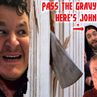 Pass The Gravy #366: Here's Johnny