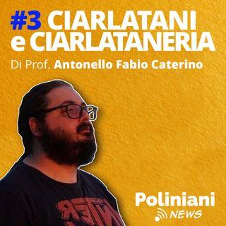 """#3 """"Ciarlatani, ciarlataneria e medicina"""" di Antonello Fabio Caterino"""