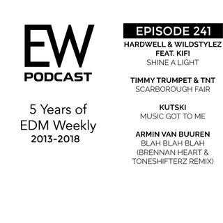 EDM Weekly Episode 241