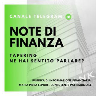 Note di Finanza | Tapering - Ne hai sentito parlare?