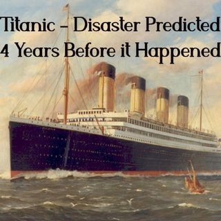 Short Story Theater - The Titanic Disaster - Predicted 14 Years Before it Happened
