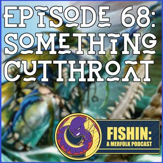Episode 68: Something Cutthroat