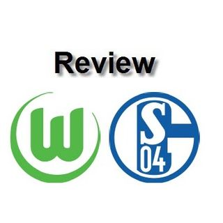 Review - Wolfsburg Vs Schalke