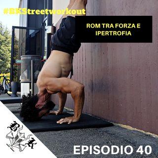 EP 40 - ROM tra forza e ipertrofia