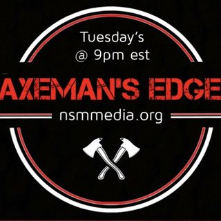 The Axeman's Edge w/ special guests - Jacob Goodwin's parents